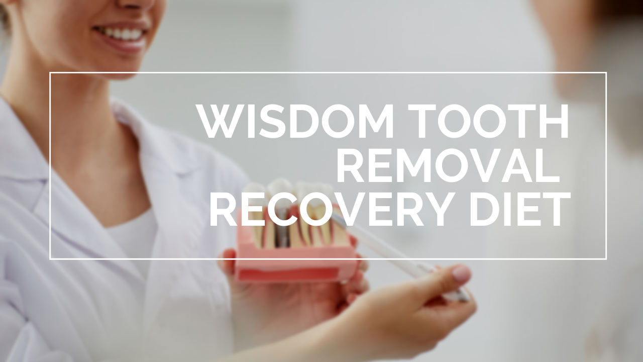 Wisdom Tooth Removal Recovery Diet