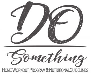 Do Something Home Workout Program and Nutritional Guidelines