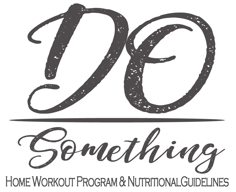 Do Something: Home Workout Program and Nutritional Guidelines
