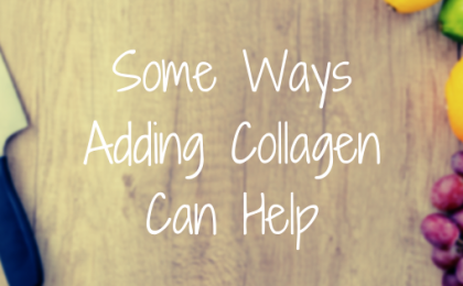 Some Ways Adding Collagen Can Help