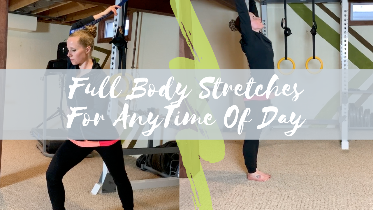 Full Body Stretches For Anytime Of Day